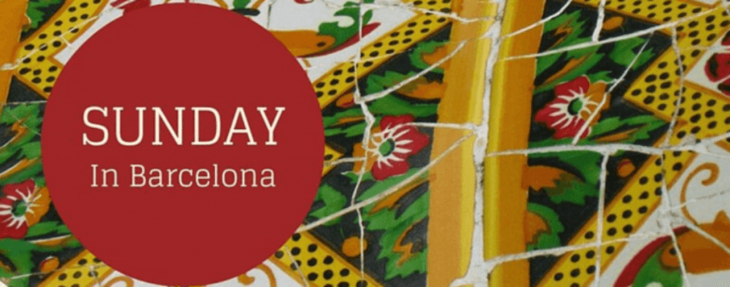 Sunday in Barcelona | ForeverBarcelona